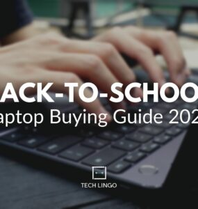 Back-to-school Laptop Buying Guide 2021