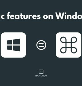 Mac equivalent features on Windows